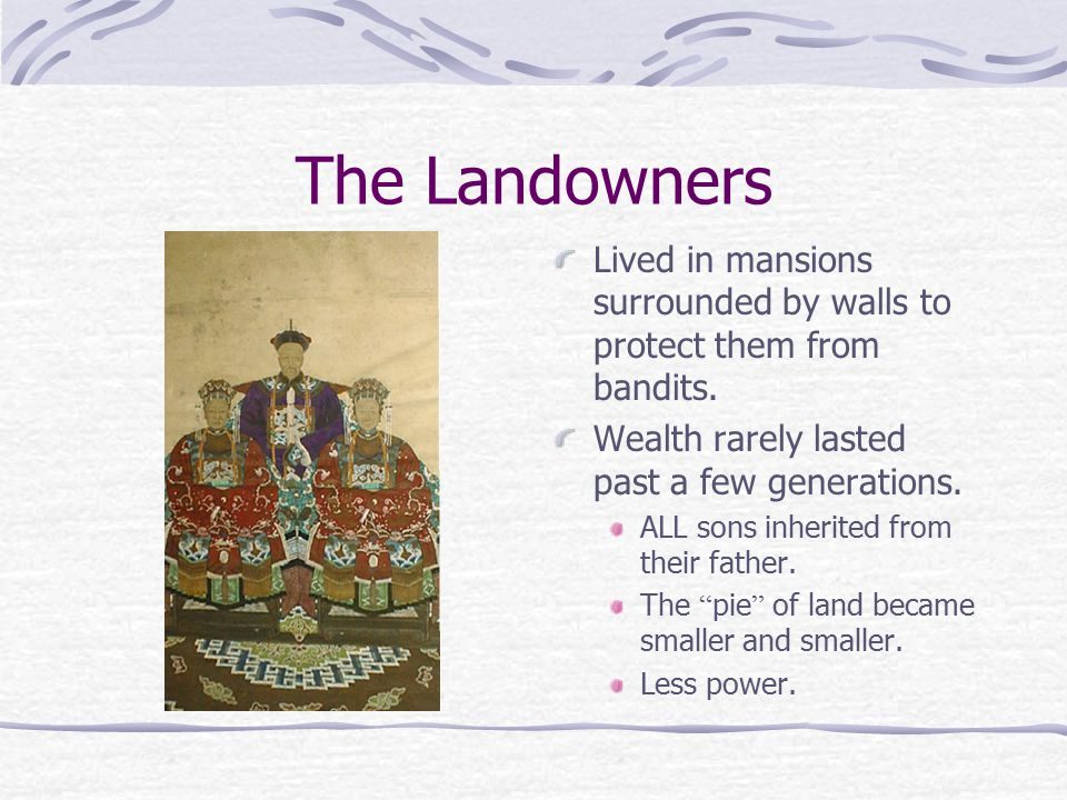 The Landowners Lived in mansions surrounded by walls to protect them from bandits.