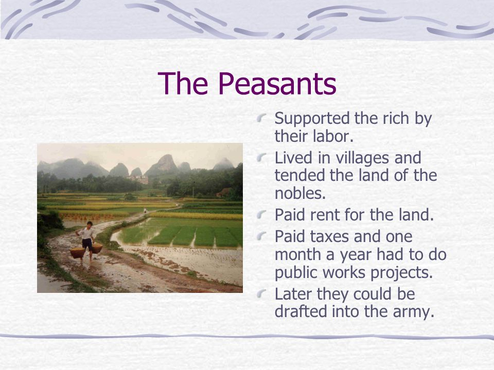 The Peasants Supported the rich by their labor.