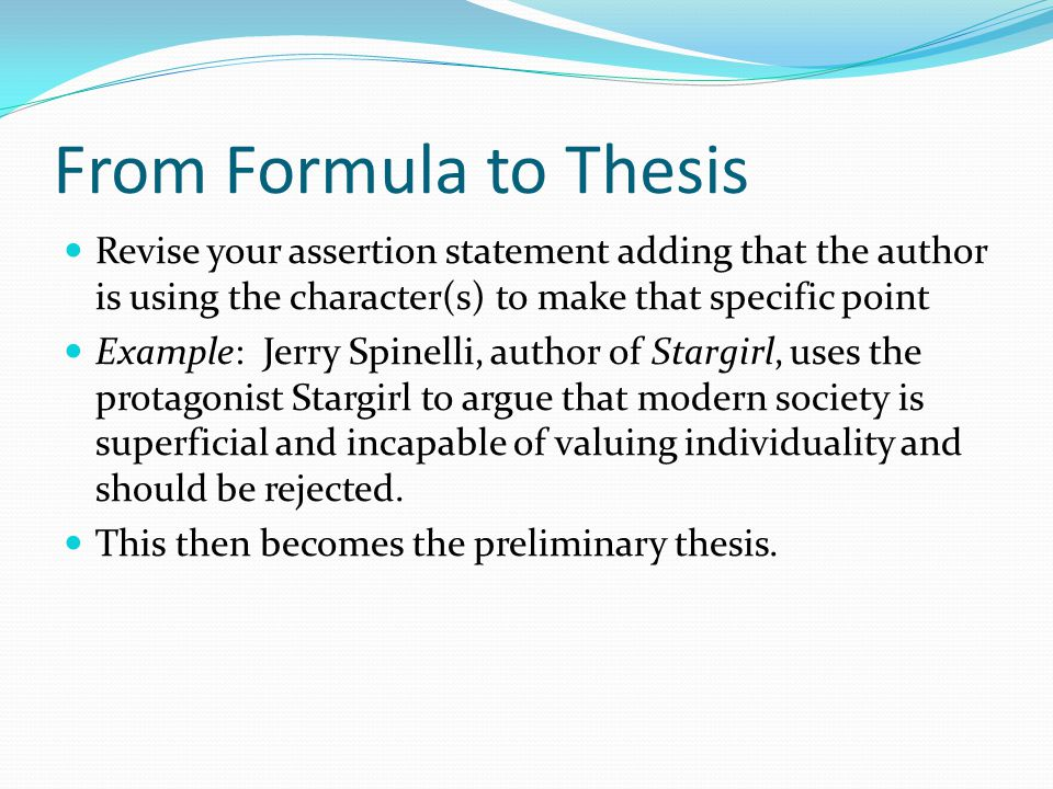 Formula to make an assertion: (author's name) is making a point about (general subject); the specific point s/he is making is that ___________________