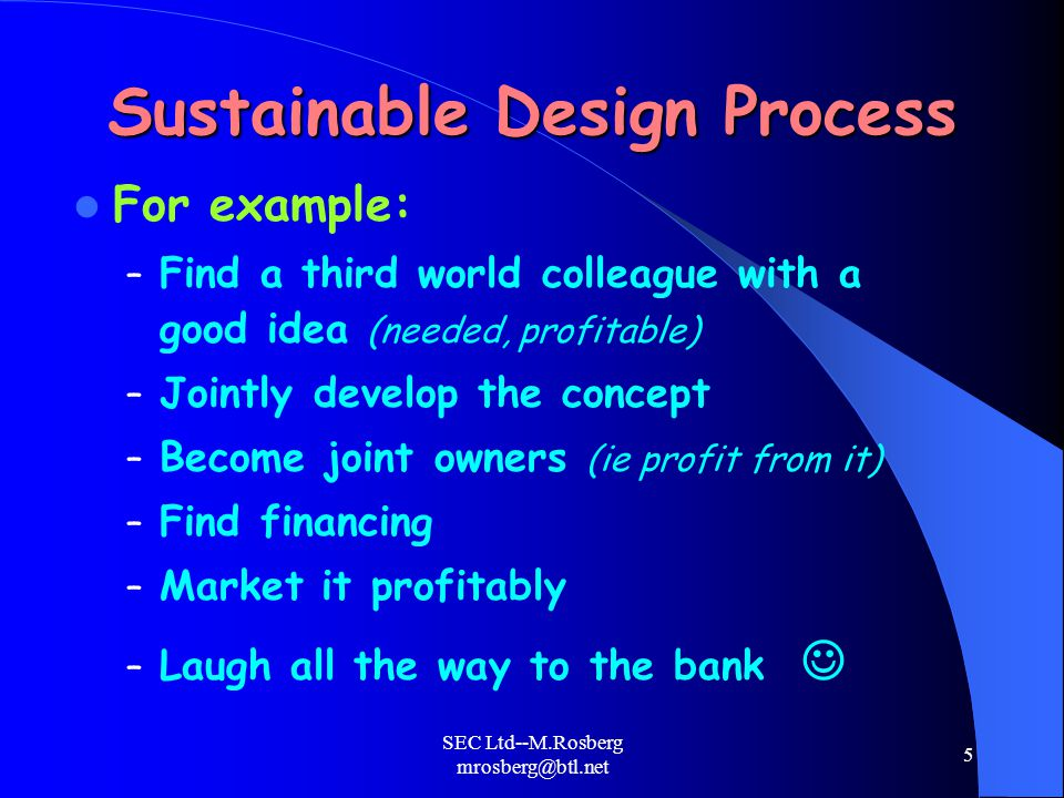 SEC Ltd--M.Rosberg mrosberg@btl.net 26 Applying the Model to a Design Challenge Design concept: Lloyd Pandy-Pueblo Escondido Organic Farm lloyd@pueblo-escondido.net