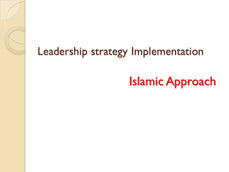 Leadership strategy Implementation Islamic Approach