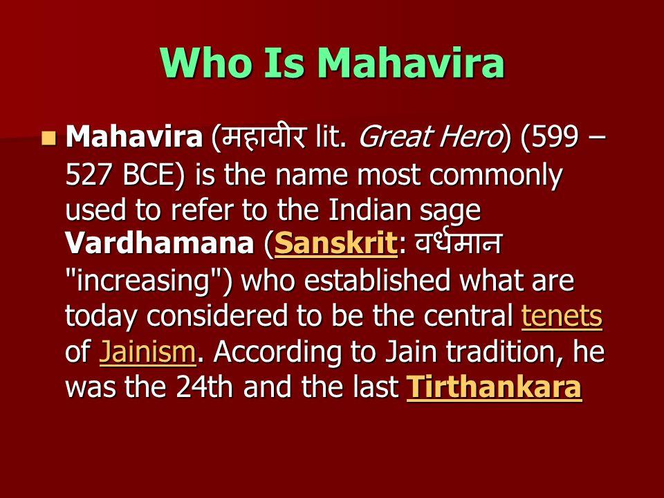 Who Is Mahavira Mahavira ( महावीर lit.