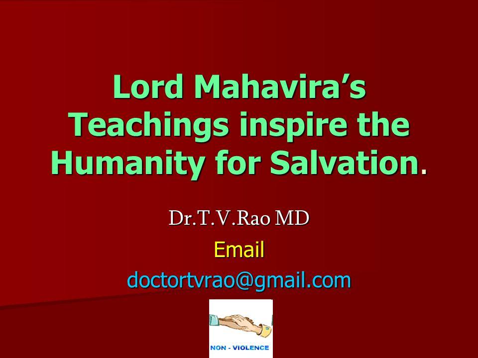 Lord Mahavira's Teachings inspire the Humanity for Salvation.