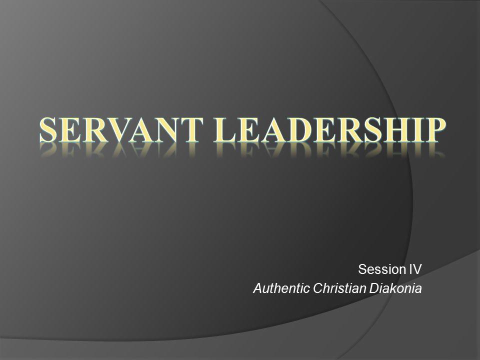 Session IV Authentic Christian Diakonia