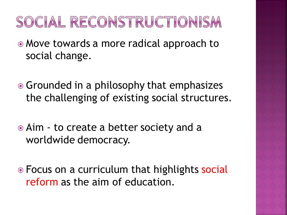  Move towards a more radical approach to social change.