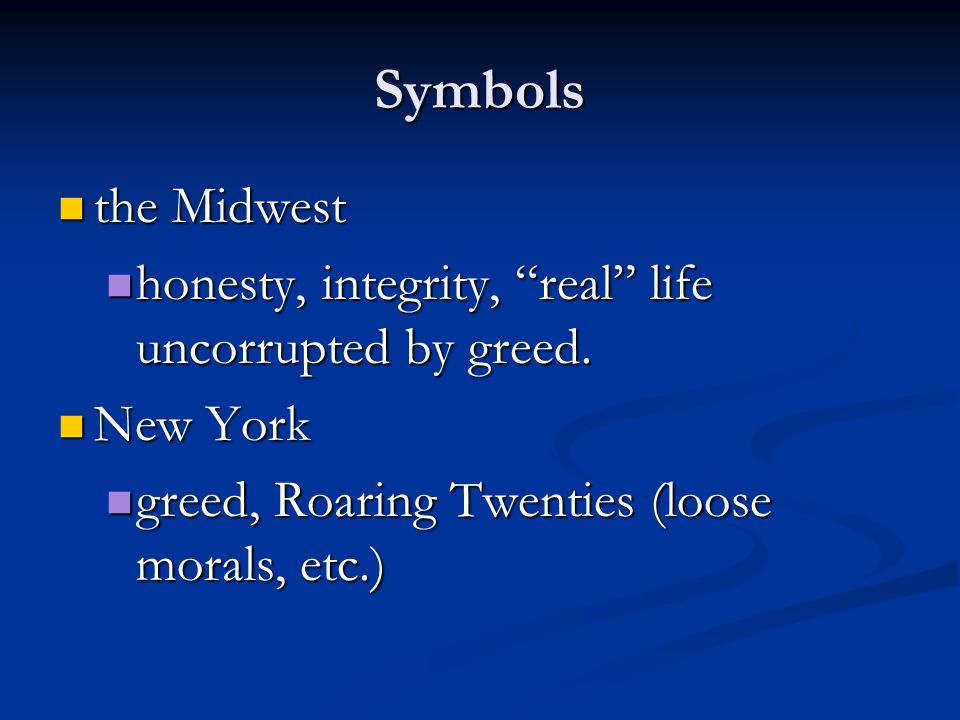 Symbols the Midwest the Midwest honesty, integrity, real life uncorrupted by greed.