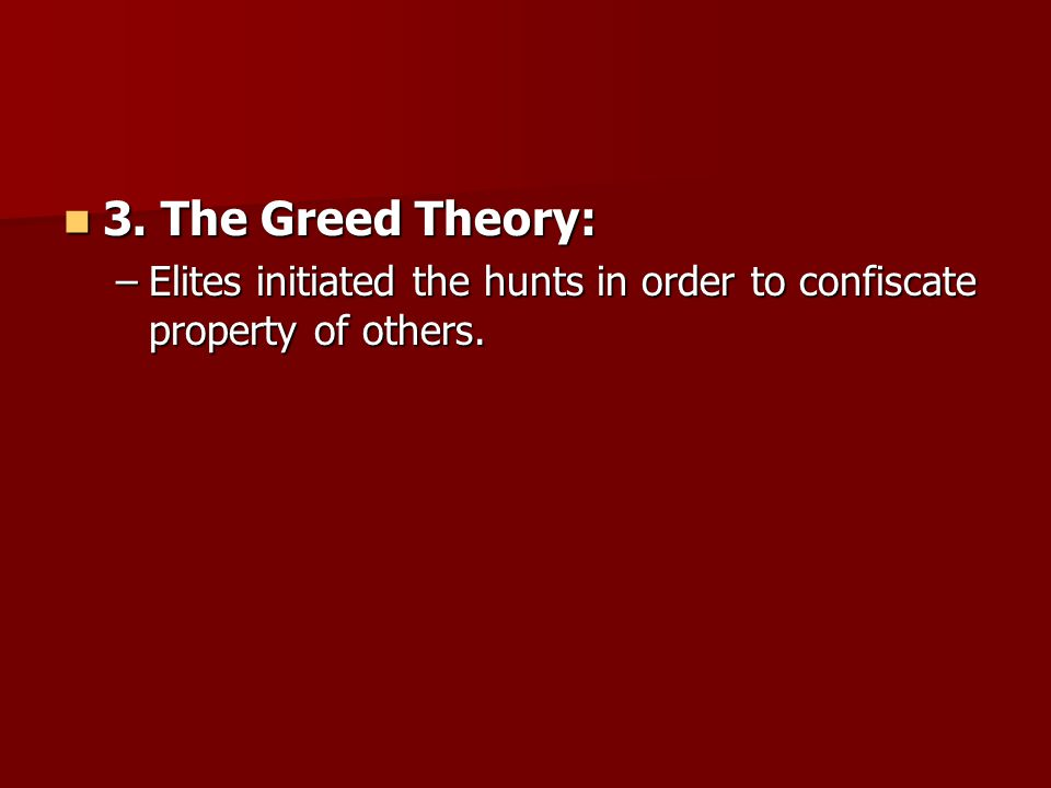 3. The Greed Theory: 3.