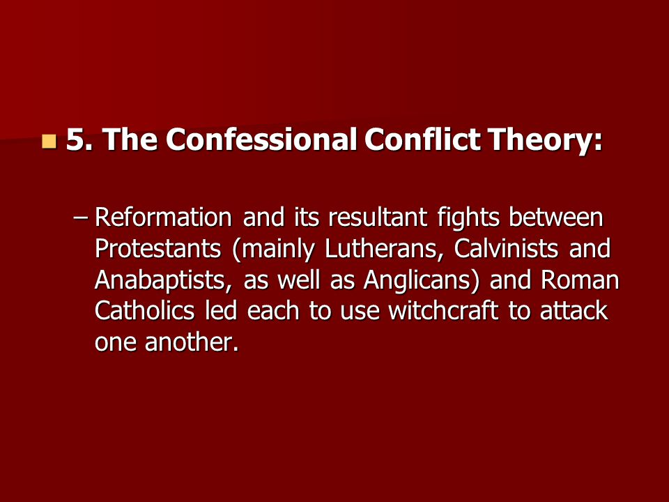5. The Confessional Conflict Theory: 5.