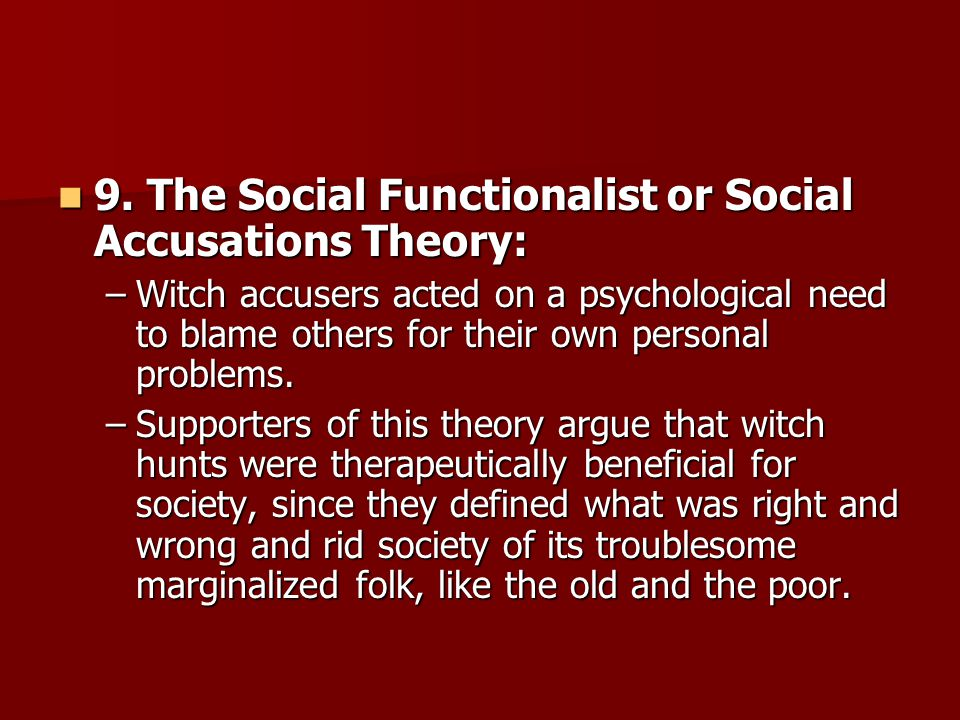 9. The Social Functionalist or Social Accusations Theory: 9.