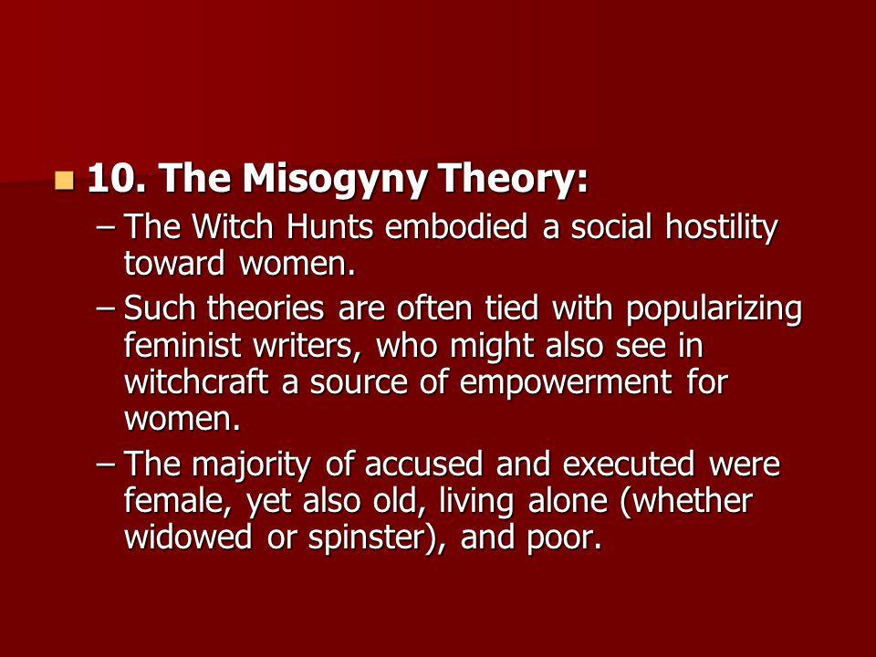 10. The Misogyny Theory: 10.