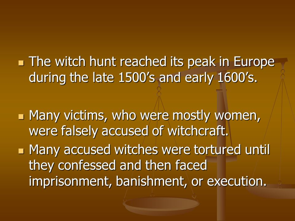 #1.The Witch Hunts were an example of medieval cruelty and barbarism.