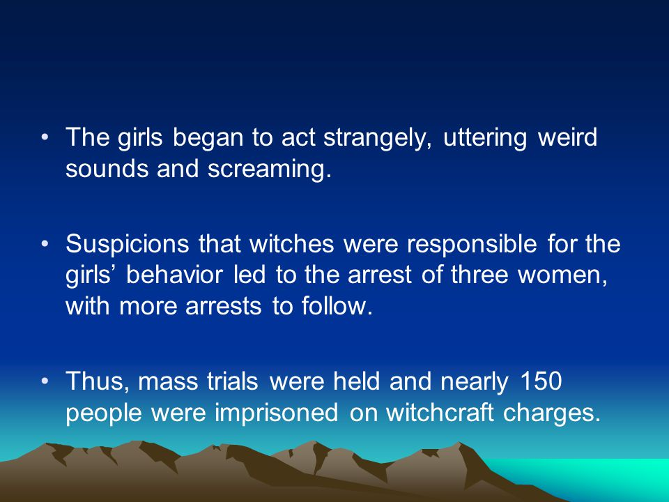 #8.During the time of the Witch Hunts, witches actually existed and worked magic.