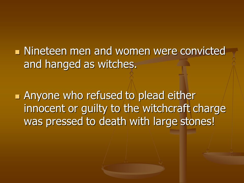 –Most of the crimes of witches sprung from the imaginations of the hunters, the ravings of the insane, and the agonies of the tortured.
