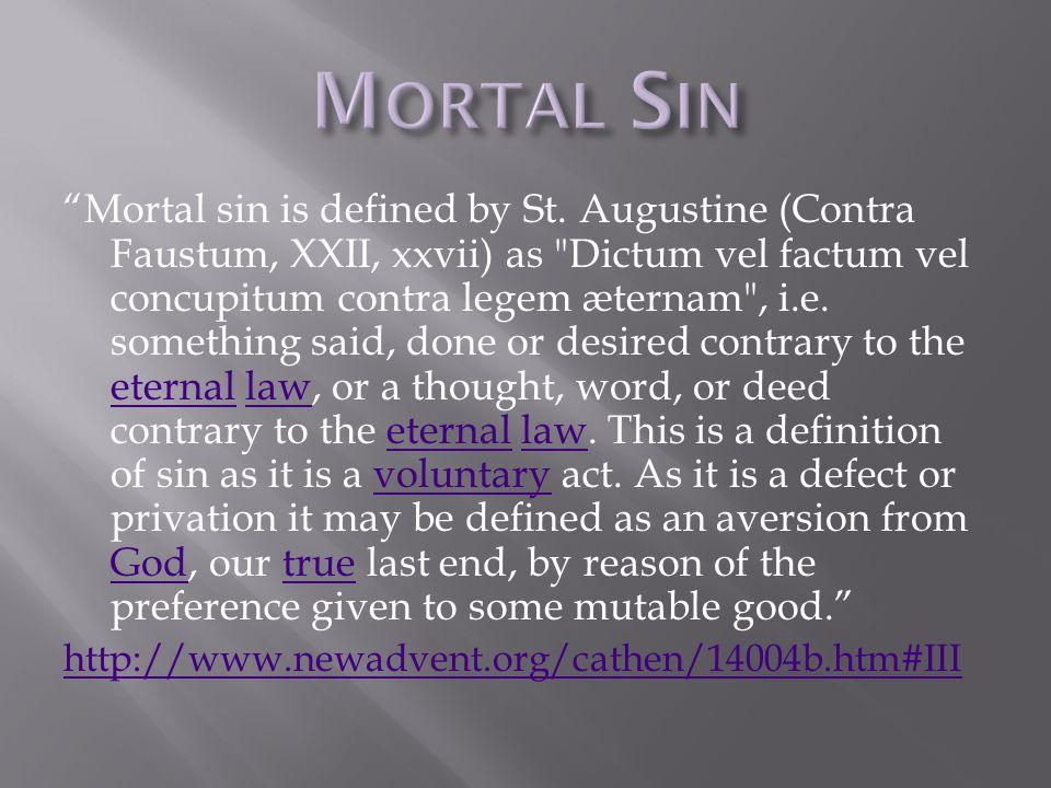Mortal sin is defined by St.