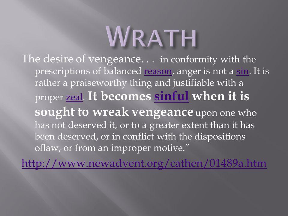 The desire of vengeance...