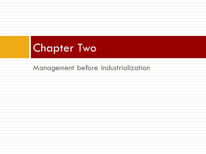Management before Industrialization Chapter Two