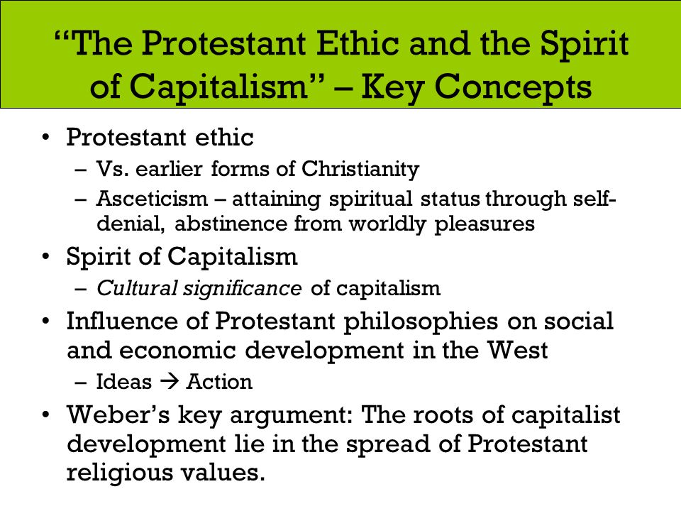 """The Protestant Ethic and the Spirit of Capitalism"" – Key Concepts Protestant ethic –Vs. earlier forms of Christianity –Asceticism – attaining spiritu"