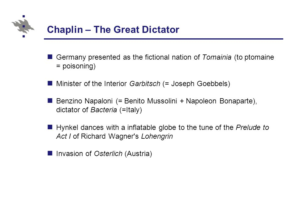 Charlie Chaplin – The Dictator Hynkel The Great Dictator- Globe Scene http://www.youtube.com/watch?v=IJOuoyoMhj8 Chaplin - The Dictator Speech http://www.youtube.com/watch?v=Z4UhJpviVYg&feature=related The barber Hungarian Dance No.