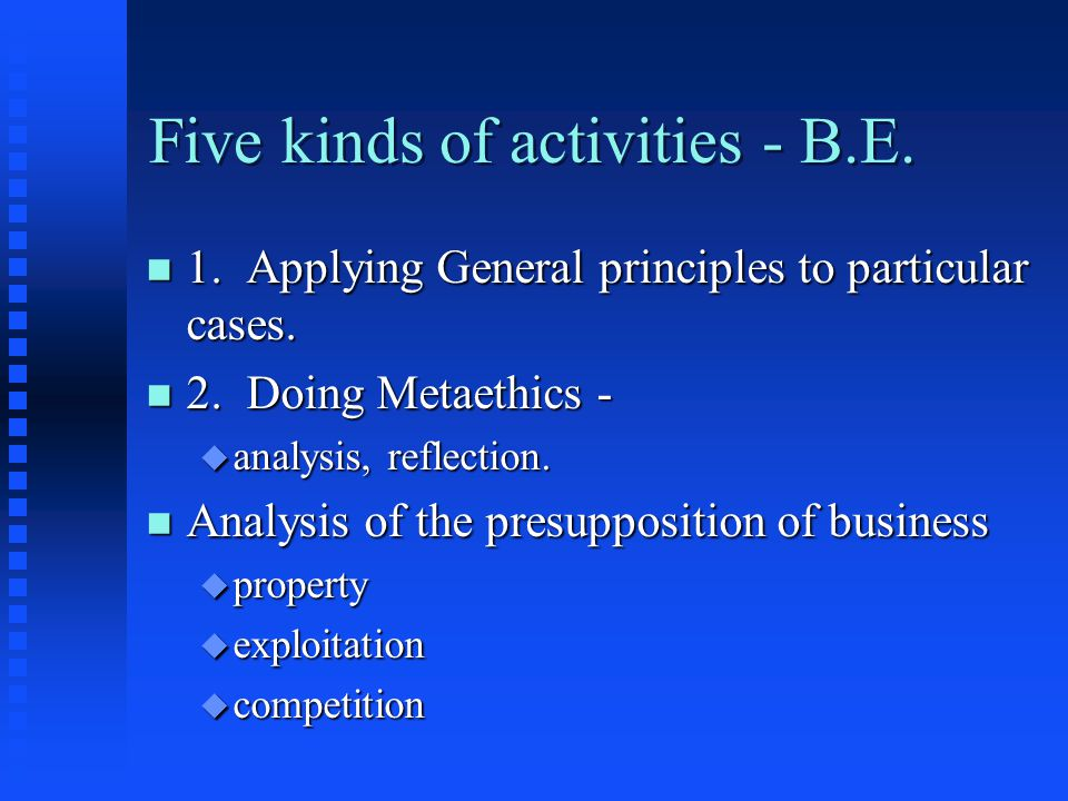 Five kinds of activities - B.E. n 1. Applying General principles to particular cases.