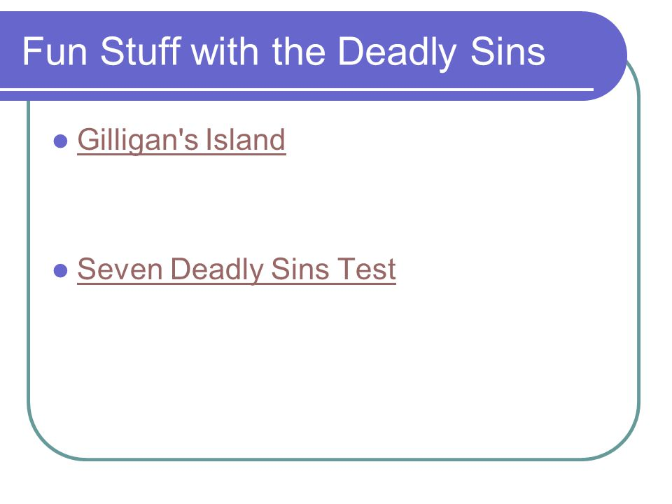 Fun Stuff with the Deadly Sins Gilligan s Island Seven Deadly Sins Test