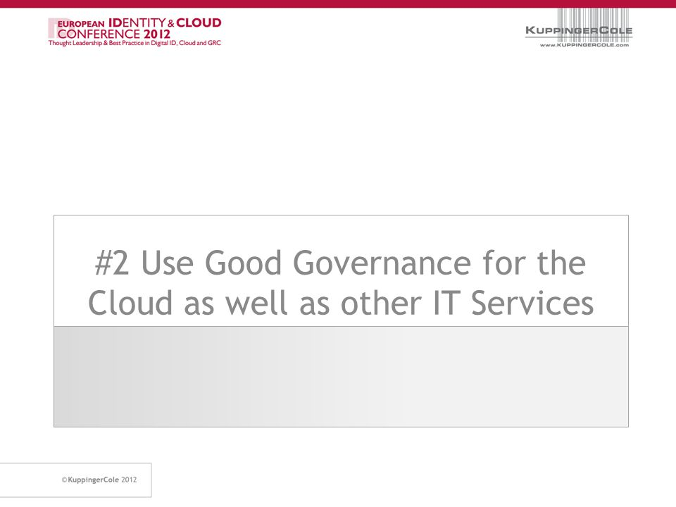 #2 Use Good Governance for the Cloud as well as other IT Services