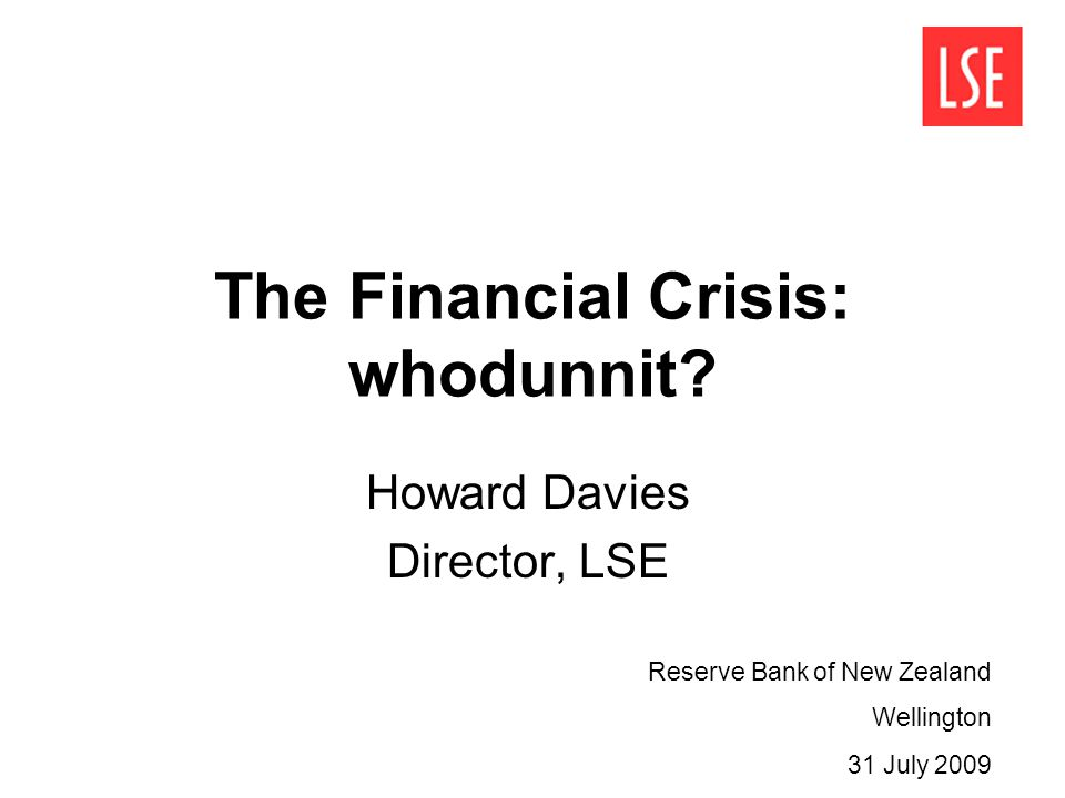 The Financial Crisis: whodunnit.