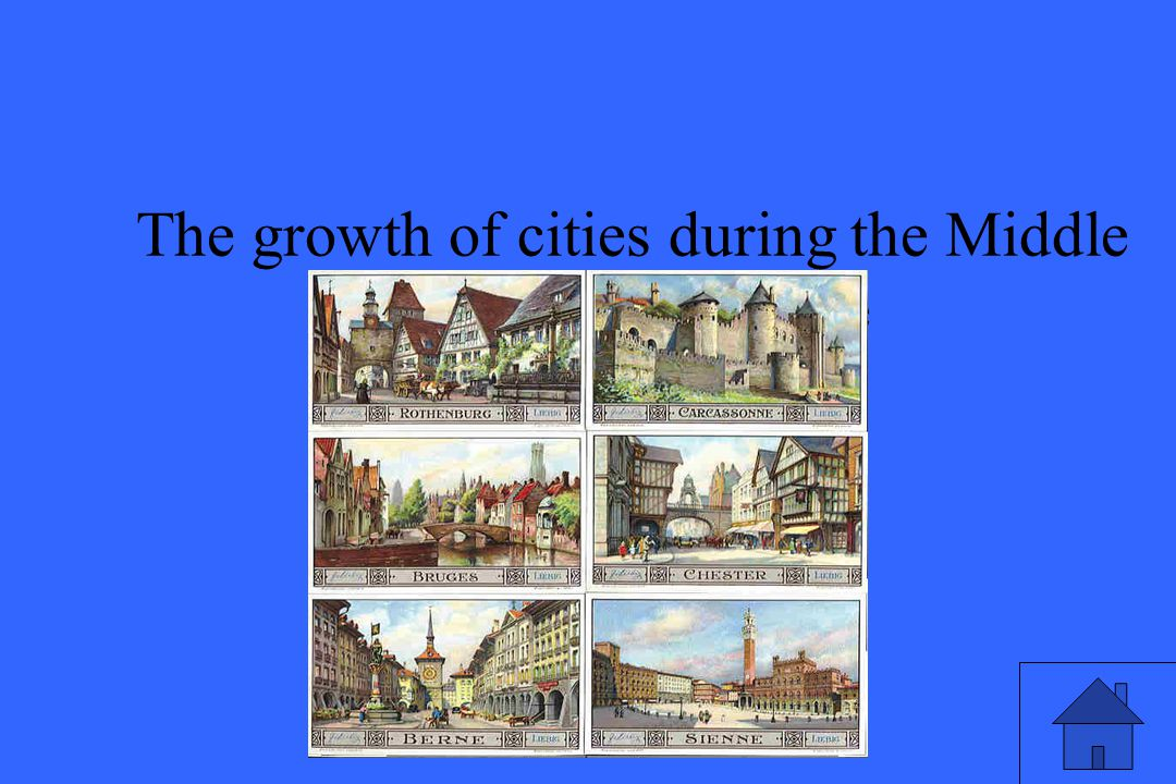 The growth of cities during the Middle Ages & the plague