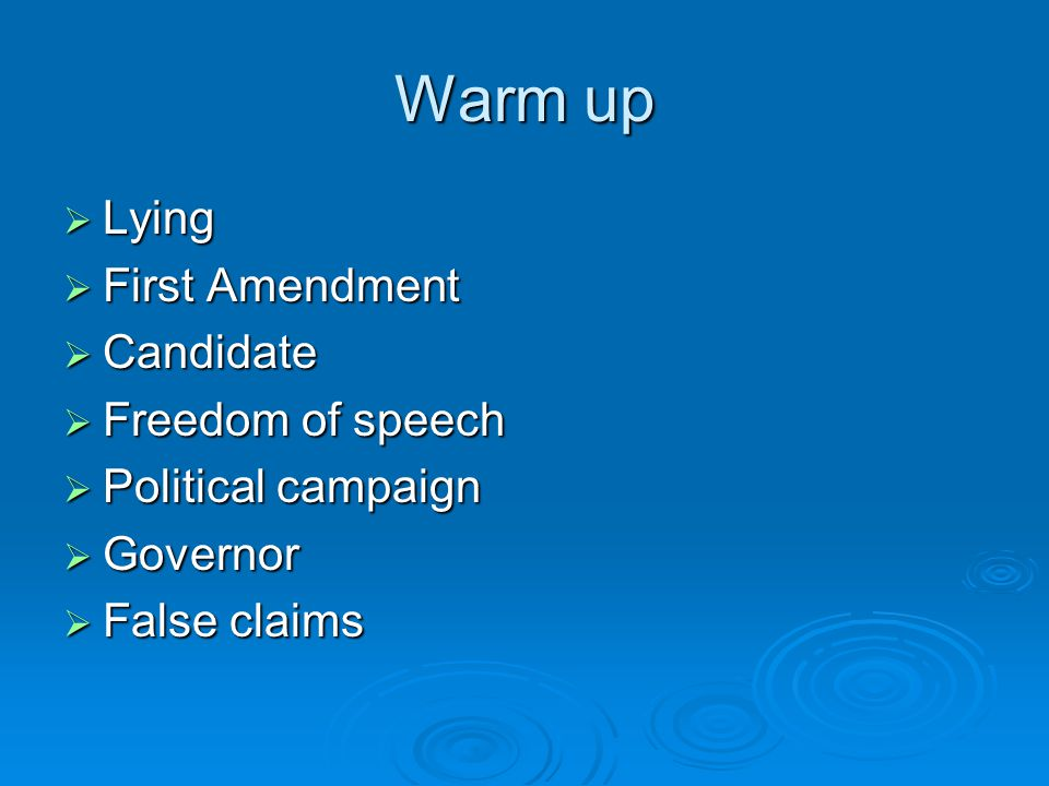 Warm up  Lying  First Amendment  Candidate  Freedom of speech  Political campaign  Governor  False claims
