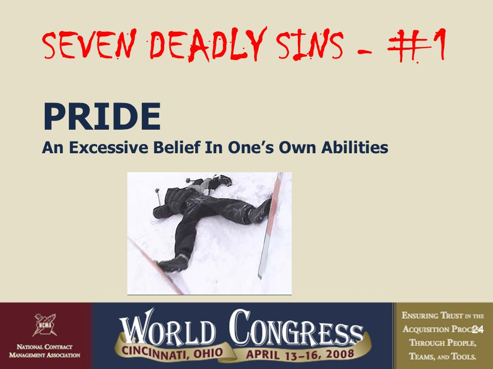 24 SEVEN DEADLY SINS - #1 PRIDE An Excessive Belief In One's Own Abilities