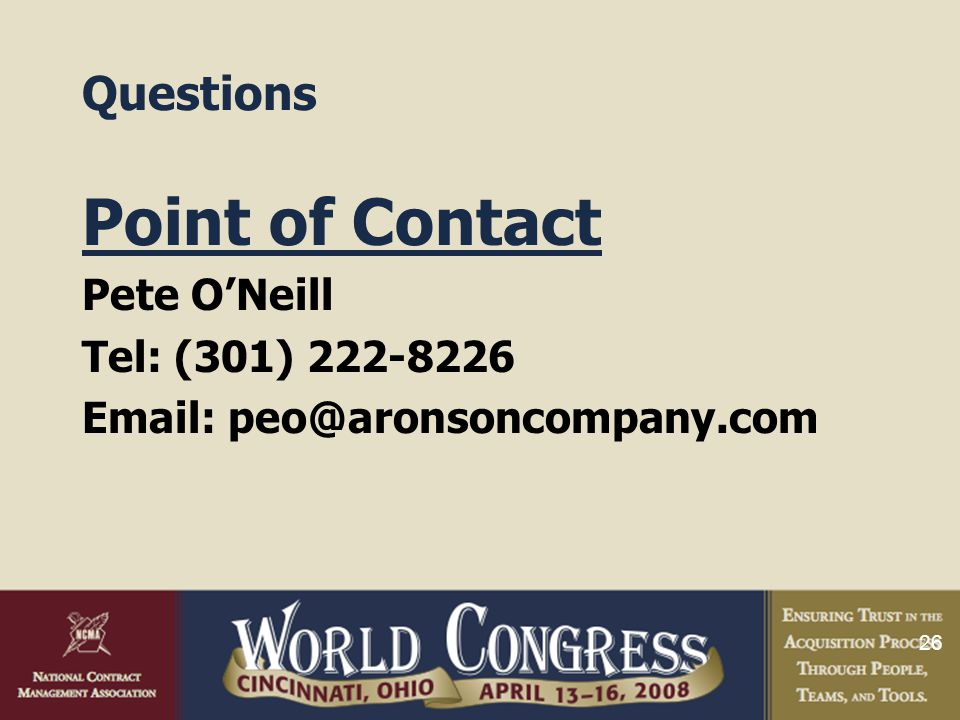 26 Questions Point of Contact Pete O'Neill Tel: (301) 222-8226 Email: peo@aronsoncompany.com