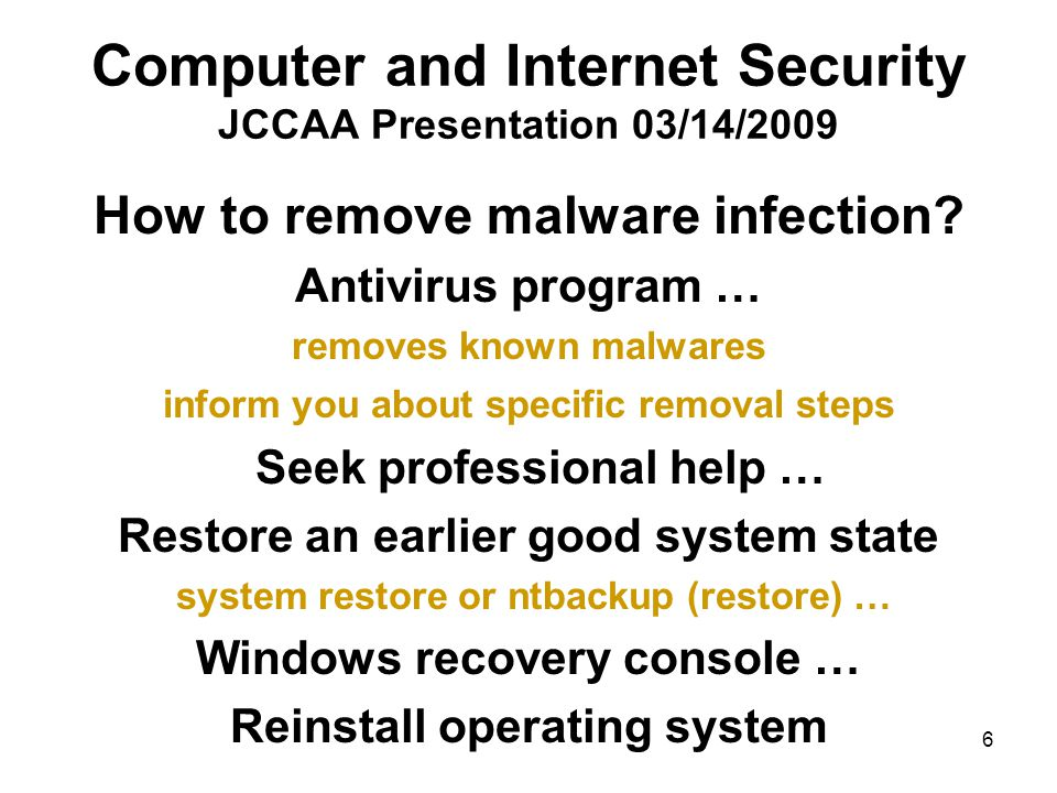 7 Computer and Internet Security JCCAA Presentation 03/14/2009 Why are those special recovery procedures needed.