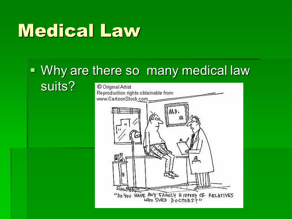 Medical Law  Why are there so many medical law suits