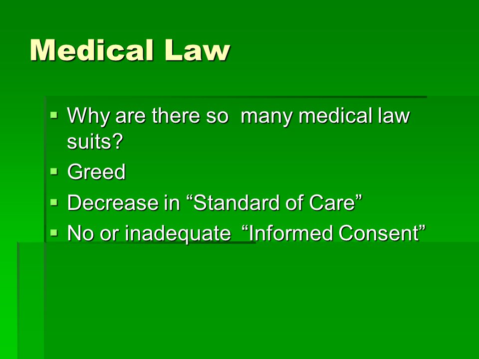 Medical Law  Why are there so many medical law suits.