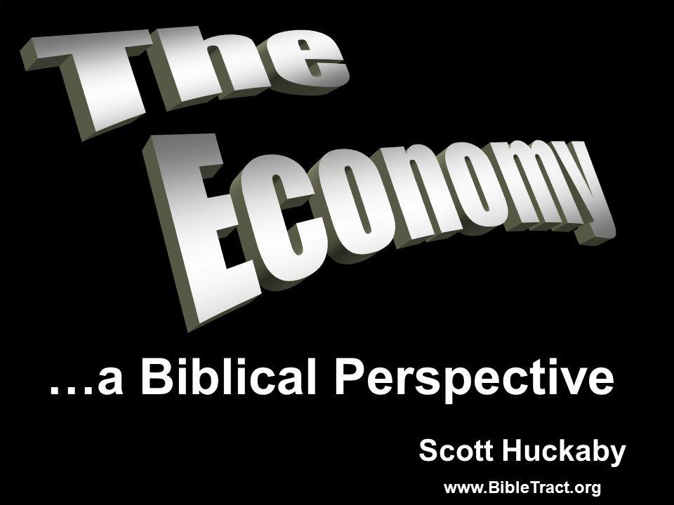 Scott Huckaby www.BibleTract.org …a Biblical Perspective