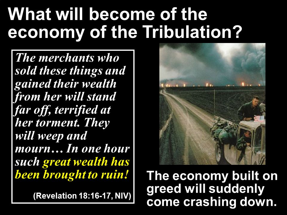 What will become of the economy of the Tribulation.