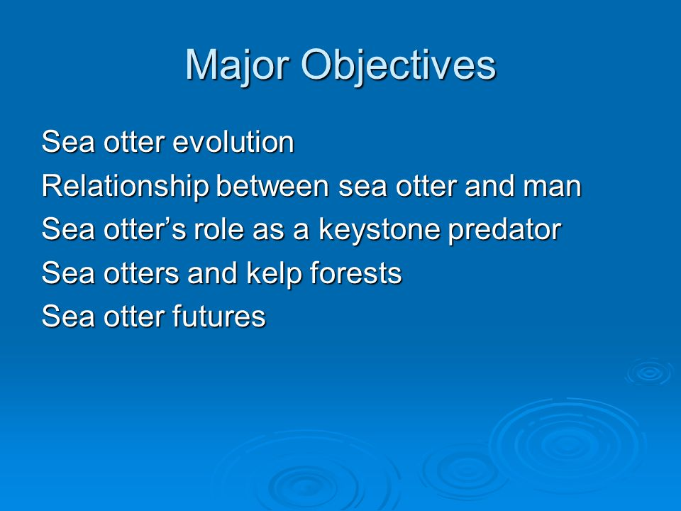 Evolution of today's sea otter  2 million years ago…Enhydra lutris