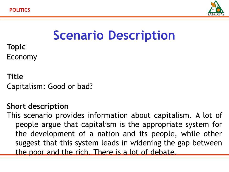 POLITICS Scenario Description Topic Economy Title Capitalism: Good or bad.