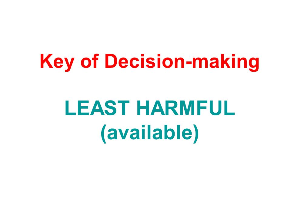 Key of Decision-making LEAST HARMFUL (available)