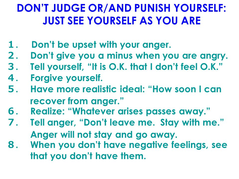 DON'T JUDGE OR/AND PUNISH YOURSELF: JUST SEE YOURSELF AS YOU ARE 1.