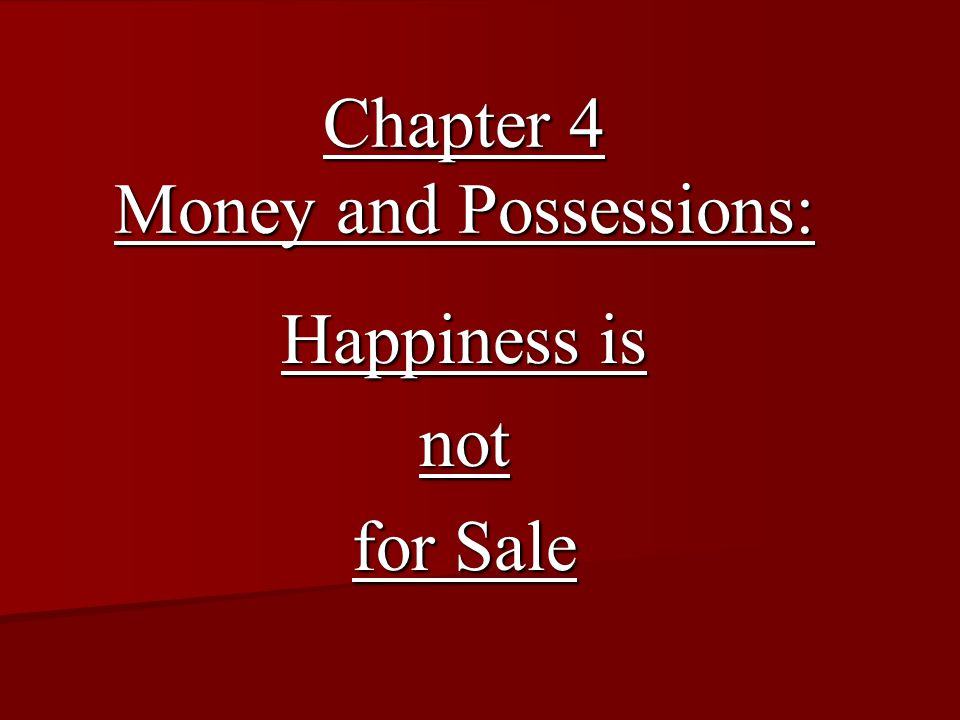 Chapter 4 Money and Possessions: Happiness is not for Sale