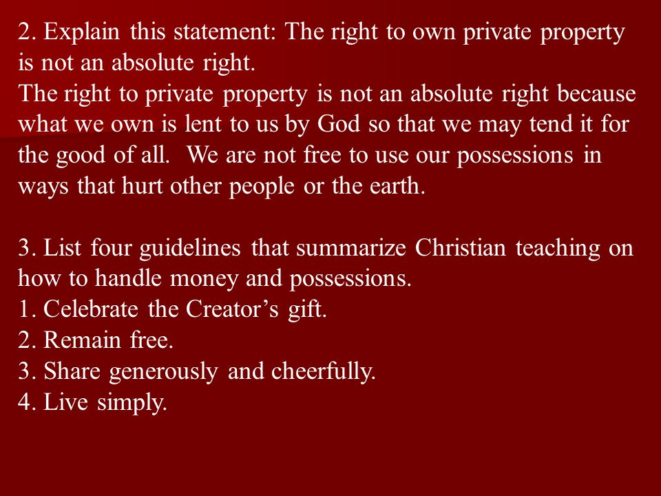 2.Explain this statement: The right to own private property is not an absolute right.