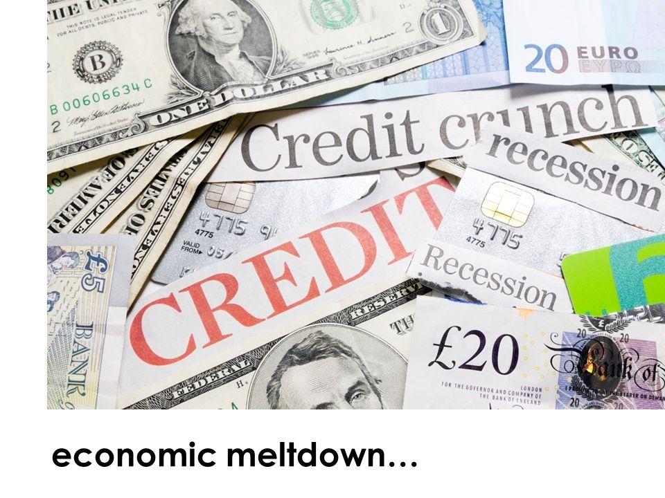 economic meltdown…