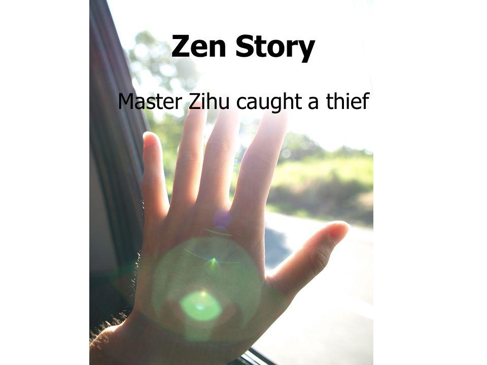 Zen Story Master Zihu caught a thief