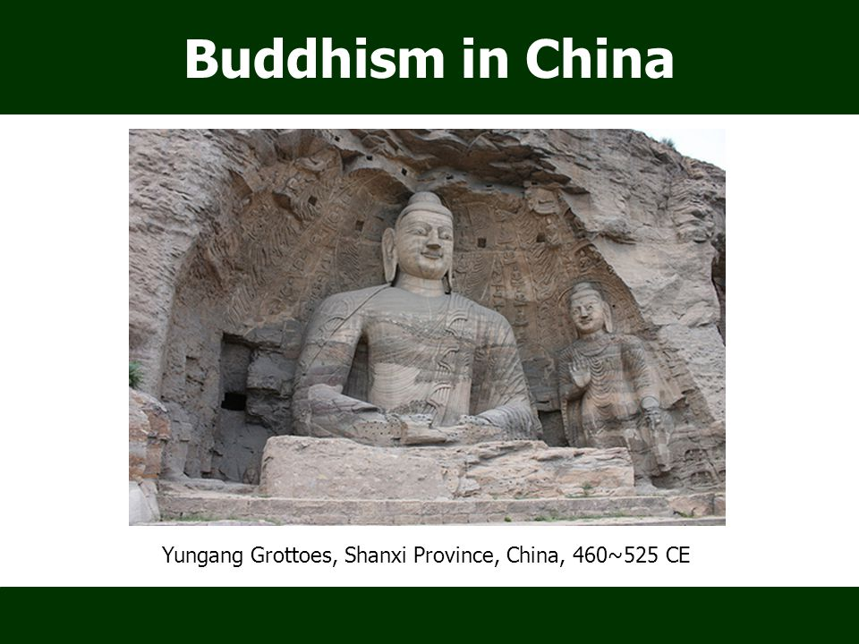 Buddhism in China Yungang Grottoes, Shanxi Province, China, 460~525 CE