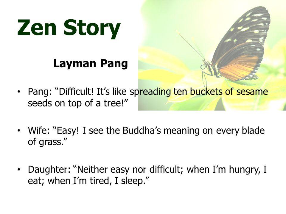 Zen Story Layman Pang Pang: Difficult.