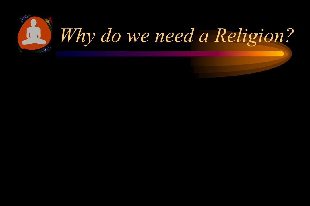 What is Religion What holds one from falling from spiritual degeneration is religion