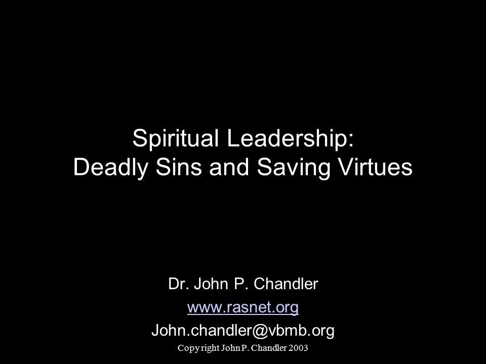 Spiritual Leadership: Deadly Sins and Saving Virtues Dr.