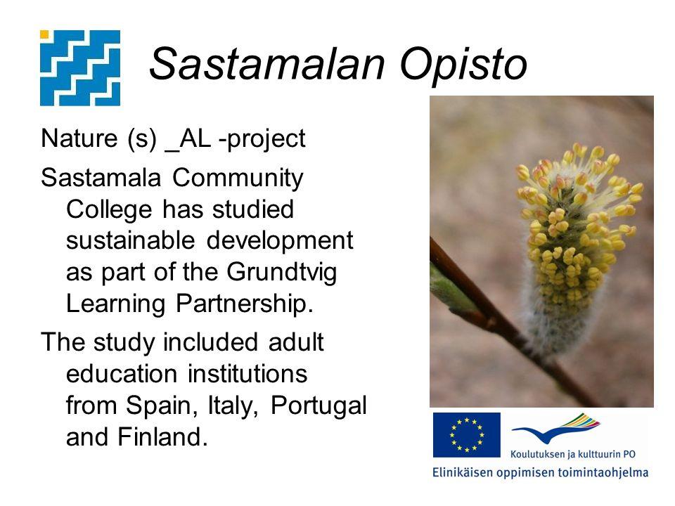 Sastamalan Opisto Nature (s) _AL -project Sastamala Community College has studied sustainable development as part of the Grundtvig Learning Partnership.