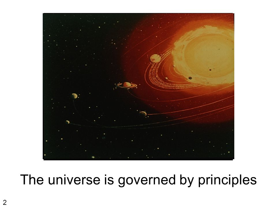3 Universal Principles Definition: Universal 1.Present or occurring everywhere.