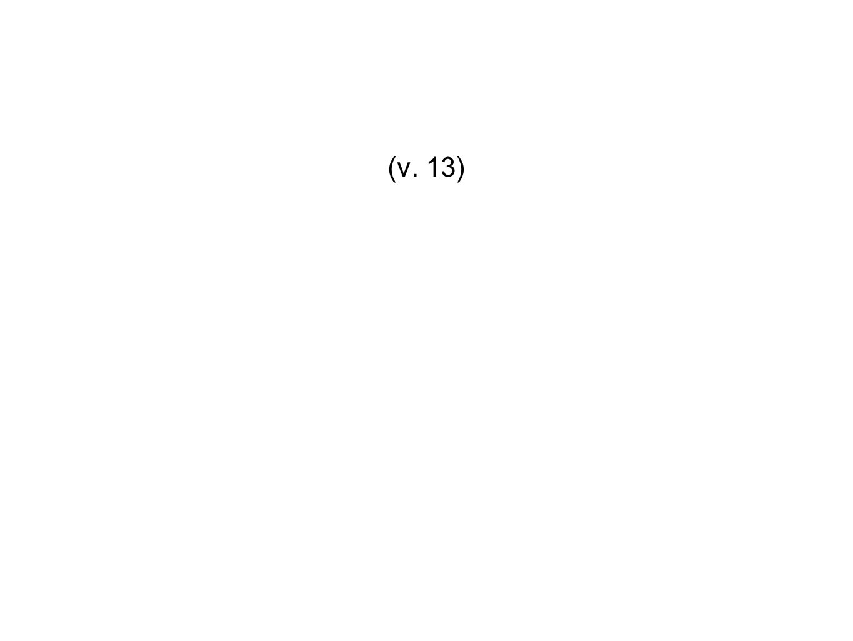 (v. 13)